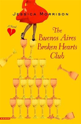 Buenos Aires Broken Hearts Club by Jessica Morrison