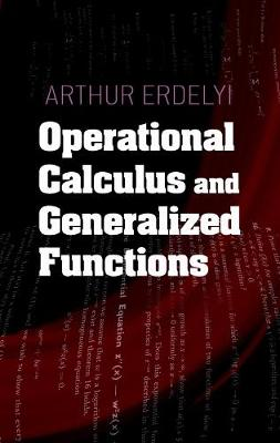 Operational Calculus and Generalized Functions by Arthur Erdelyi