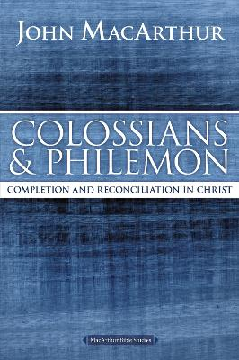 Colossians and Philemon by John F. MacArthur