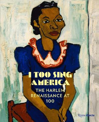 I Too Sing America: The Harlem Renaissance at 100 book