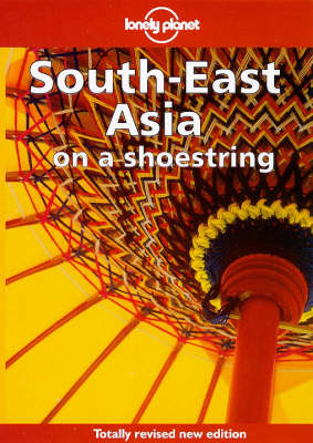 South East Asia on a Shoestring by Tony Wheeler