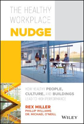 The Healthy Workplace Nudge by Rex Miller