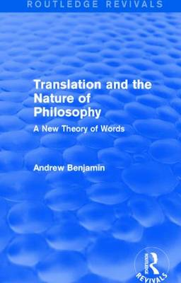 Translation and the Nature of Philosophy by Andrew Benjamin