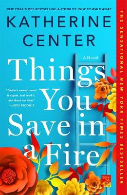 Things You Save in a Fire: A Novel book