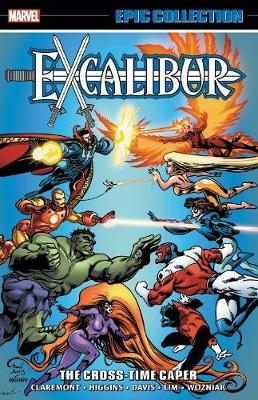 Excalibur Epic Collection: The Cross-time Caper by Chris Claremont