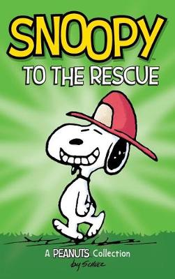 Snoopy to the Rescue by Charles M Schulz