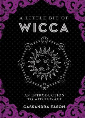 A Little Bit of Wicca by Cassandra Eason