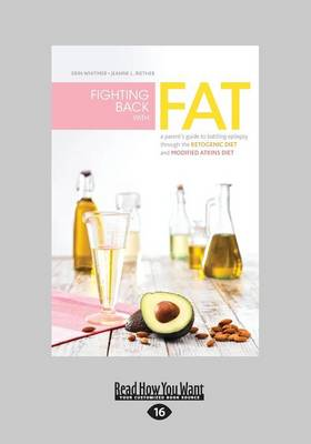 Fighting Back with Fat: A Guide to Battling Epilepsy Through the Ketogenic Diet and Modified Atkins Diet by Matthew Mitcham