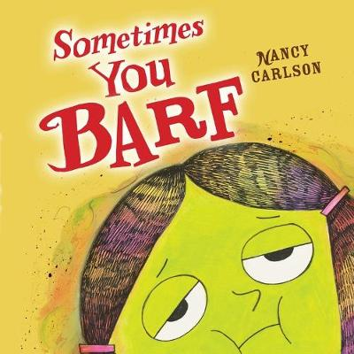 Sometimes You Barf Library Edition by Nancy Carlson