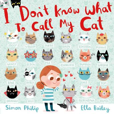 I Don't Know What to Call My Cat by Simon Philip