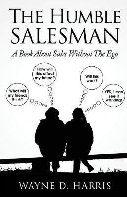 The Humble Salesman by Wayne D Harris