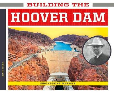 Building the Hoover Dam by Elsie Olson