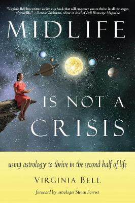 Midlife is Not a Crisis by Virginia Bell