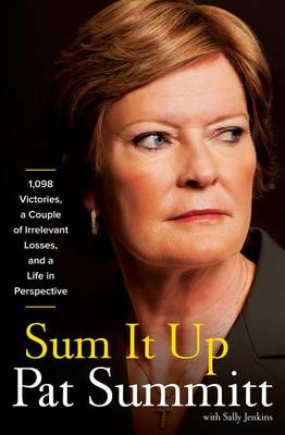 Sum It Up by Pat Head Summitt