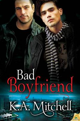 Bad Boyfriend by K A Mitchell