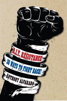 D.i.y Resistance by Anthony Alvarado