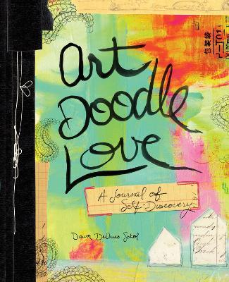 Art Doodle Love by Dawn DeVries Sokol