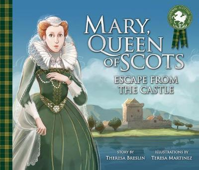 Mary, Queen of Scots: Escape from Lochleven Castle by Theresa Breslin