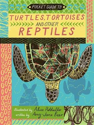 Pocket Guide to Turtles, Snakes and Other Reptiles by Alice Pattullo