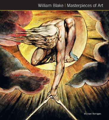 William Blake Masterpieces of Art by Michael Kerrigan