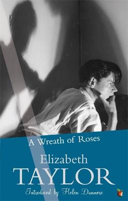 Wreath Of Roses by Elizabeth Taylor
