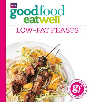 Good Food Eat Well: Low-fat Feasts by Good Food Guides