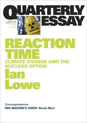 Reaction Time: Climate Change And The Nuclear Option: Quarterly Essay 27 book