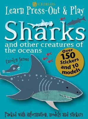 Learn, Press-Out and Play Sharks and other Creatures of the Oceans by Carolyn Scrace
