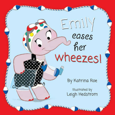 Emily Eases Her Wheezes by Katrina Roe