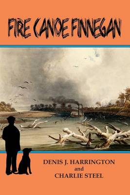 Fire Canoe Finnegan by Denis J Harrington