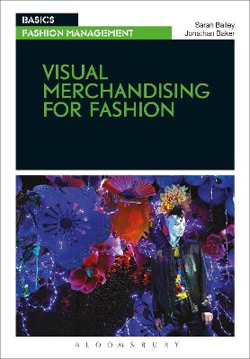 Visual Merchandising for Fashion by Sarah Bailey
