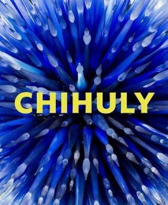 Chihuly by Joanna L. Groarke