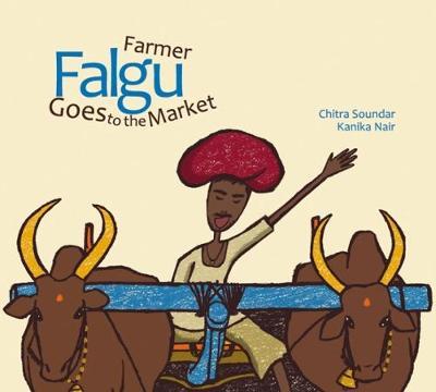 Farmer Falgu Goes to the Market by Chitra Soundar