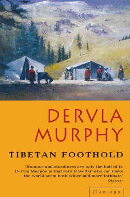 Tibetan Foothold by Dervla Murphy