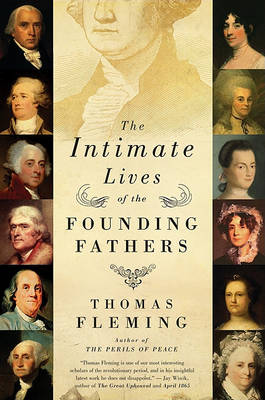 Intimate Lives of the Founding Fathers by Thomas Fleming