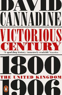 Victorious Century by Mr David Cannadine