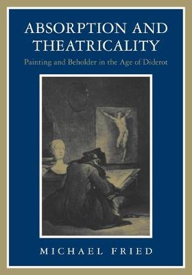 Absorption and Theatricality by Michael Fried
