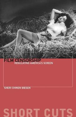 Film Censorship by Sheri Chinen Biesen