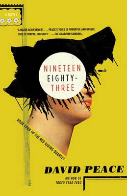 Nineteen Eighty Three by David Peace
