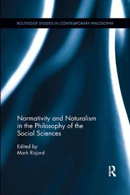 Normativity and Naturalism in the Philosophy of the Social Sciences book