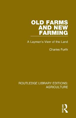 Old Farms and New Farming: A Layman's View of the Land by Charles Furth