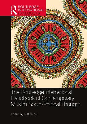 The Routledge International Handbook of Contemporary Muslim Socio-Political Thought book