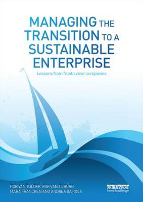 Managing the Transition to a Sustainable Enterprise by Rob van Tulder