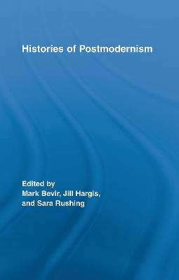 Histories of Postmodernism by Mark Bevir