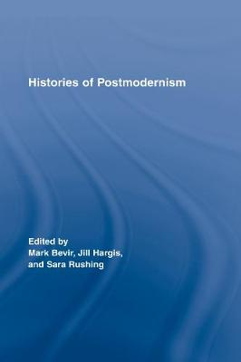 Histories of Postmodernism by Mark Bevir