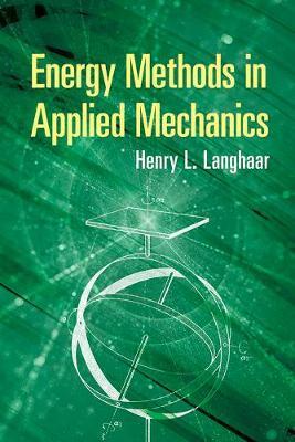 Energy Methods in Applied Mechanics by Henry L. Langhaar