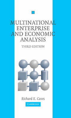 Multinational Enterprise and Economic Analysis by Richard E. Caves
