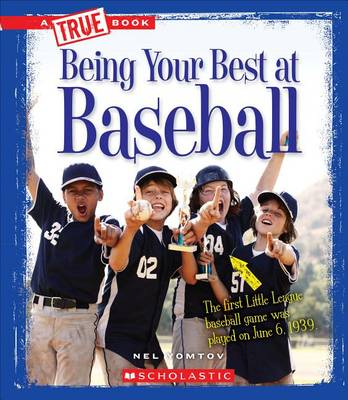 Being Your Best at Baseball by Nel Yomtov