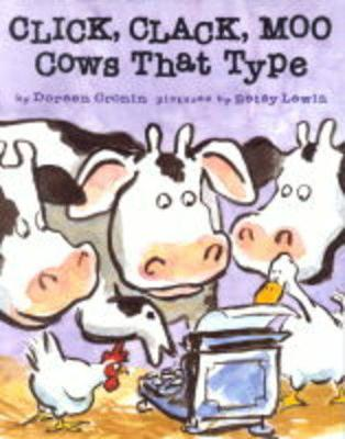 Click Clack Moo Cows That Type by Doreen Cronin