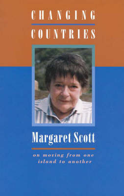 Changing Countries : Om Moving from One Island to Another by Margaret Scott